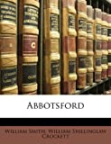 Abbotsford, William Smith and William Shillinglaw Crockett, 1143215362