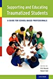 img - for Supporting and Educating Traumatized Students: A Guide for School-Based Professionals book / textbook / text book