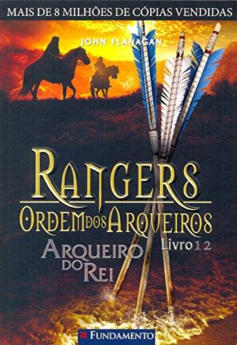 Rangers Ordem dos Arqueiros. Arqueiro do Rei - Volume 12