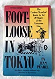 Foot-Loose in Tokyo: The Curious Traveler's Guide to the 29 Stages of the Yamanote Line