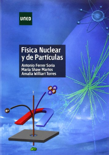 Descargar Libro Física Nuclear Y De Partículas Antonio Ferrer Soria