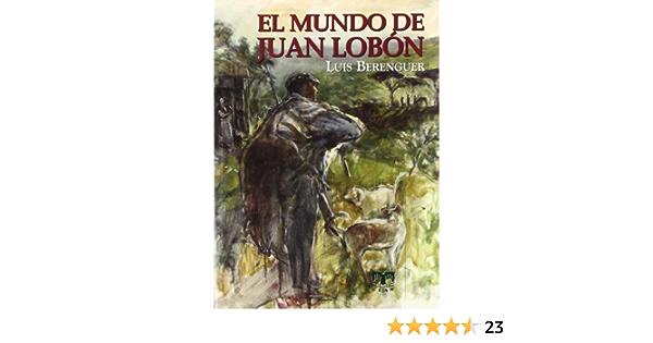 El Mundo De Juan Lobón Fuera De Coleccion Amazon Es Berenguer Luis Arespacochaga Marina Libros