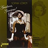 Goodness, Gracious! - A Musical Portrait Of Sophia Loren [ORIGINAL RECORDINGS REMASTERED]