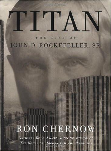 best biography books : Titan- The Life of John D. Rockefeller, Sr. by Ron Chernow