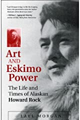 Art and Eskimo Power: The Life and Times of Alaskan Howard Rock Paperback