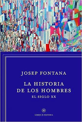 La historia de los hombres: el siglo XX Libros de Historia ...