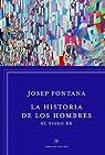 La historia de los hombres: el siglo XX par Fontana Lázaro