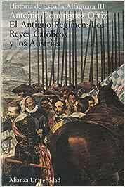 Historia De España Alfaguara III El Antiguo Regimen Los Reyes ...