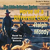 Horse of a Different Color: Little Britches, Book 8