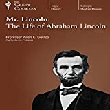 The Great Courses: Mr. Lincoln: The Life of Abraham Lincoln