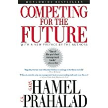 Competing for the Future by Gary Hamel (1-Mar-1996) Paperback