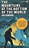 The Mountains at the Bottom of the World, Ian Cameron, 0380001845