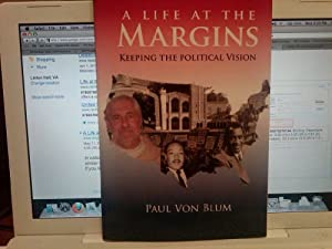 A Life at the Margins: Keeping the Political Vision from Paul Von Blum