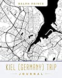 Kiel (Germany) Trip Journal: Lined Kiel (Germany) Vacation/Travel Guide Accessory Journal/Diary/Notebook With Kiel (Germany) Map Cover Art
