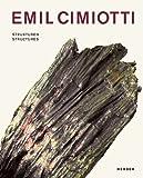Emil Cimiotti: Structures, Ulrike Lorenz, 3866788215