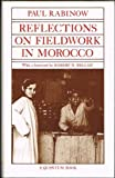 Reflections on Fieldwork in Morocco, Rabinow, Paul, 0520034503