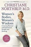 Women's Bodies, Women's Wisdom (Revised Edition), Christiane Northrup, 0553807935