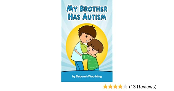 My Brother Has Autism Children With Special Needs Book Series