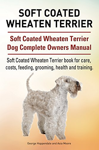 Soft Coated Wheaten Terrier Dog. Soft Coated Wheaten Terrier dog book for costs, care, feeding, grooming, training and health. Soft Coated Wheaten Terrier dog Owners ()