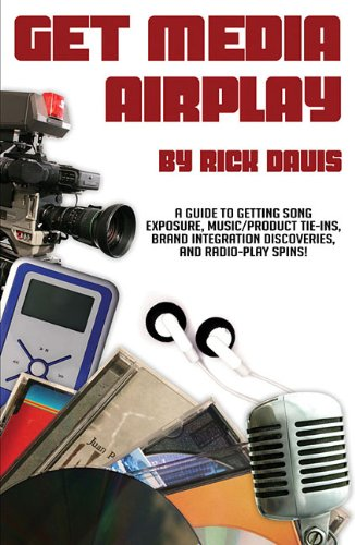 get-media-airplay-a-guide-to-getting-song-exposure-music-product-tie-ins-radio-play-spins