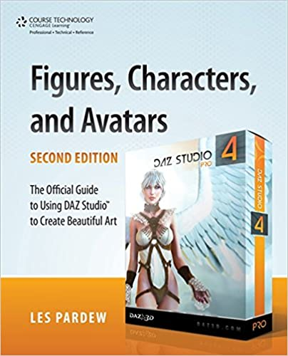 Figures, Characters and Avatars: The Official Guide to Using DAZ