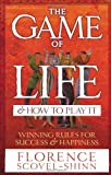 The Game of Life and How to Play It, Florence Scovel-Shinn, 009190658X