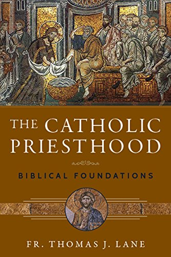 The Catholic Priesthood: Biblical Foundations