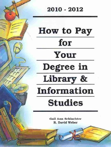 How to Pay for Your Degree in Library & Information Studies 2010-2012 by Schalachter Gail Ann Weber R. David (2009-11-30) Paperback