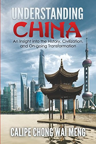 Understanding China - Understanding China: An Insight into the History, Civilization, and On-going Transformation