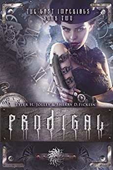 Prodigal (The Lost Imperials Series Book 2) by [Ficklin,Sherry, Jolley,Tyler]