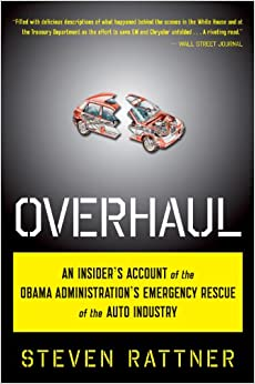 Book Overhaul: An Insider's Account of the Obama Administration's Emergency Rescue of the Auto Industry