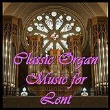 organ music for lent - Classic Organ Music for Lent