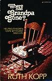 Where Has Grandpa Gone?, Ruth Kopp, 0310416116