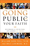 img - for Going Public with Your Faith: Becoming a Spiritual Influence at Work book / textbook / text book