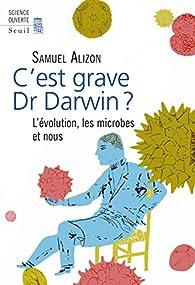 C'est grave docteur Darwin ? par Samuel Alizon