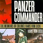 Panzer Commander: The Memoirs of Colonel Hans von Luck | Hans von Luck,Stephen E. Ambrose (introduction)