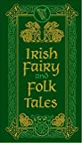 Irish Fairy and Folk Tales (Barnes & Noble Leatherbound Pocket Editions)