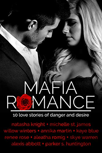 Mafia Romance: TEN Love Stories of Danger and Desire
