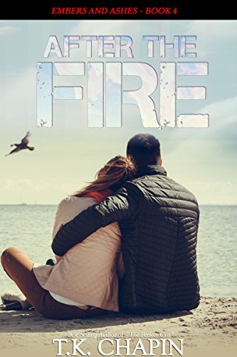 After the Fire: Inspirational Christian Fiction (Embers and Ashes Book 4) (Tk Fire)