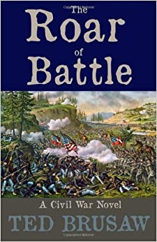 Book The Roar of Battle: A Civil War Novel by Brusaw, Ted (2014)
