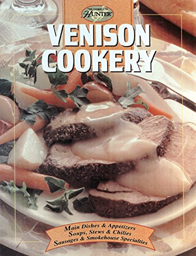 Venison Cookery (The Complete Hunter) by Editors of Creative Publishing