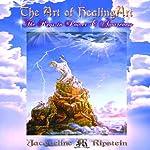 The Art of HealingArt: The Keys to Power & Awareness | Jacqueline Ripstein