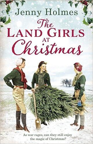 Christmas Land.The Land Girls At Christmas Land Girls 1 Amazon Co Uk