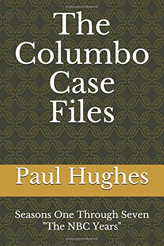 "The Columbo Case Files: Seasons One Through Seven — ""The NBC Years"" (Columbo Case Files FULL) PDF"