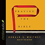 Praying the Bible | Donald S. Whitney