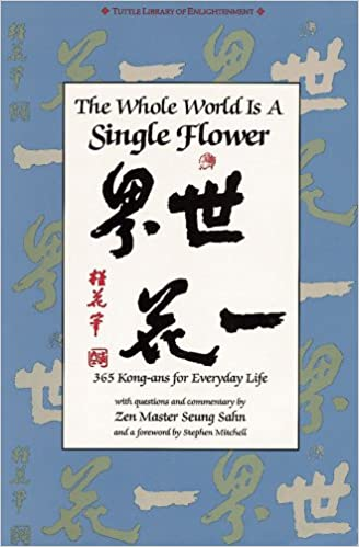 The Whole World is a Single Flower (Tuttle Library of Enlightenment)