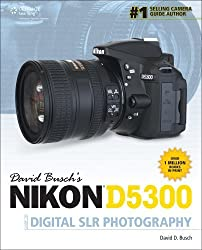 David Buschs Nikon D5300 Guide to Digital Slr Photography: by Busch, David (2014) Paperback