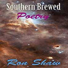 Southern Brewed Poetry Audiobook by Ron Shaw Narrated by CJ Stephens