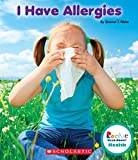 img - for I Have Allergies (Rookie Read-About Health (Paperback)) book / textbook / text book