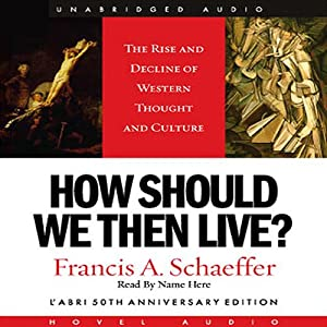 How Should We Then Live Audiobook